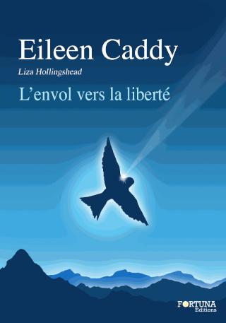 L'ENVOL VERS LA LIBERTE de Eileen Caddy Envol10