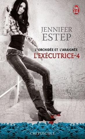 L'EXÉCUTRICE (Tome 04) L'ORCHIDÉE ET L'ARAIGNÉE de Jennifer Estep Exe10