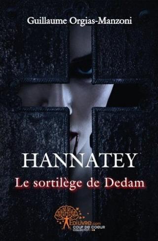 HANNATEY LE SORTILEGE DE DEDAM de Guillaume Orgias-Manzoni Hannat10