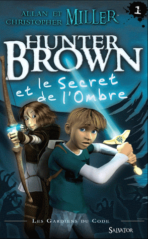 LES GARDIENS DU CODE (Tome 1) HUNTER BROWN ET LE SECRET DE L'OMBRE de Allan et Christopher Miller Hunter10