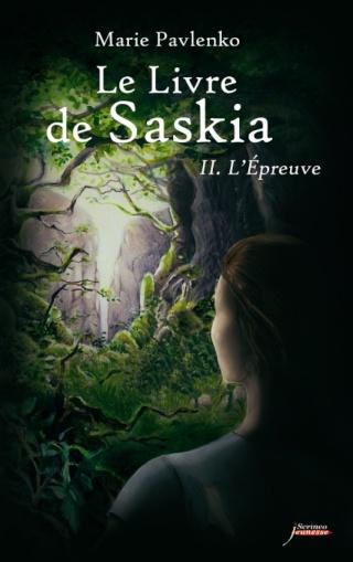 LE LIVRE DE SASKIA (Tome 2) L'EPREUVE de Marie Pavlenko Image010