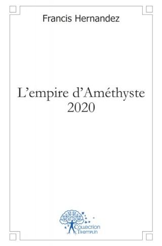 L'EMPIRE D'AMETHYSTE 2020 de Françis Hernandez Image_13