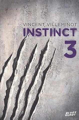 INSTINCT (Tome 3) de Vincent Villeminot Instin10