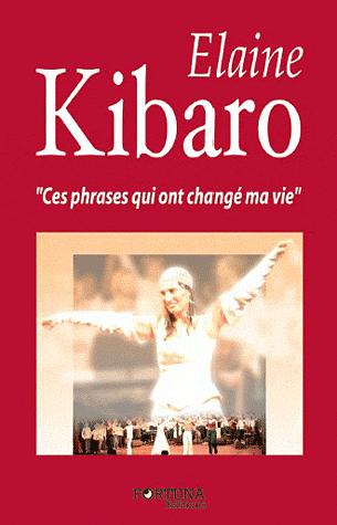 CES PHRASES QUI ONT CHANGE MA VIE de Elaine Kibaro Kibaro10