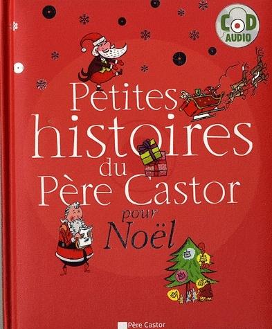 castor - PETITES HISTOIRES DU PERE CASTOR POUR NOEL de collectif Noel10