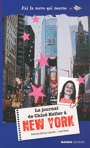 LE JOURNAL DE CHLOE KELLER A NEW YORK de Delinda Ellouzi-Jacobs Ny10