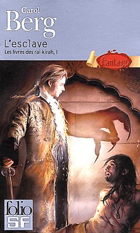 LES LIVRES DES RAI-KIRAH (Tome 1) L'ESCLAVE de Carol Berg Rai10