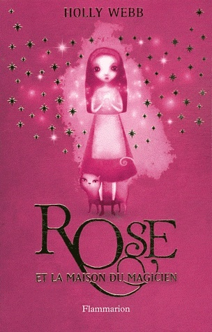 ROSE ET LA MAISON DU MAGICIEN (Tome 1) de Holly Webb Rose10