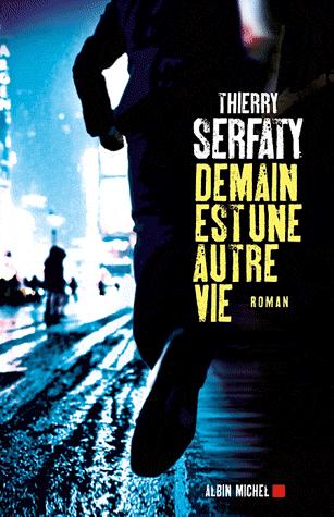 DEMAIN EST UNE AUTRE VIE de Thierry Serfaty Sans-t11