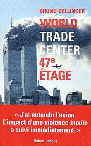 WORLD TRADE CENTER 47ème ETAGE de Bruno Dellinger Sans-t13