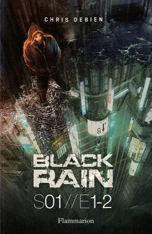 BLACK RAIN (Saison 1 - Tomes 1 et 2) L'INSIDE de Chris Debien Sans-t28