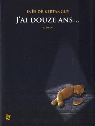 J'AI DOUZE ANS... d'Ines De Kertanguy Sans-t30