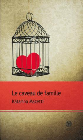 LE CAVEAU DE FAMILLE de Katarina Mazetti Sans-t35