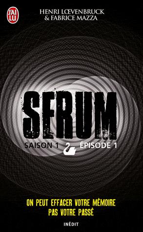 serum - SERUM (Saison 1 - Episode 1) de Henri Loevenbruck et Fabrice Mazza Serum10