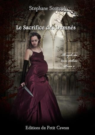 LE CYCLE DES AMES DECHUS (Tome 2) LE SACRIFICE DES DAMNES de Stéphane Soutoul Soutou10
