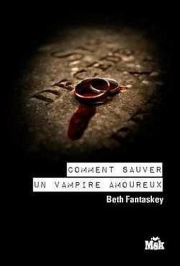COMMENT SAUVER UN VAMPIRE AMOUREUX (Tome 02) de Beth Fantaskey Talach10