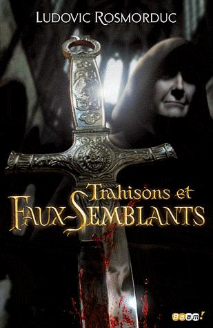 TRAHISONS ET FAUX SEMBLANTS de Ludovic Rosmorduc Trahis10