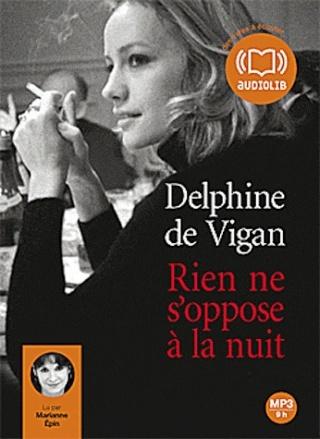 RIEN NE S'OPPOSE A LA NUIT de Delphine de Vigan Vigan10