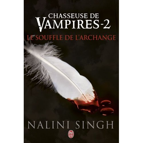 Chasseuse de vampires ( série) - Nalini Singh - Page 3 Chasse10
