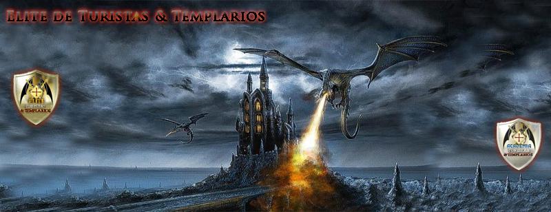 Élite de Turistas & Templarios