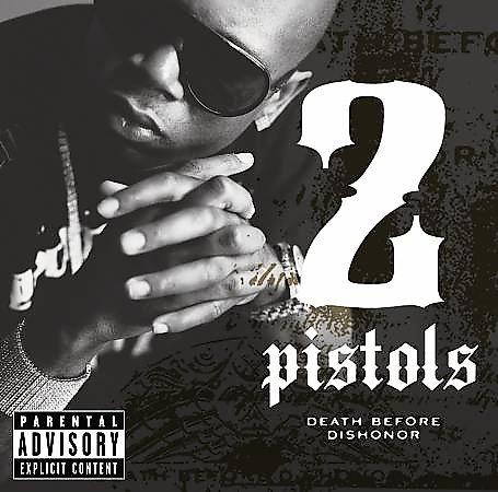 2 Pistols - Death Before Dishonor [Retail/Clean/Webrip] 10262410