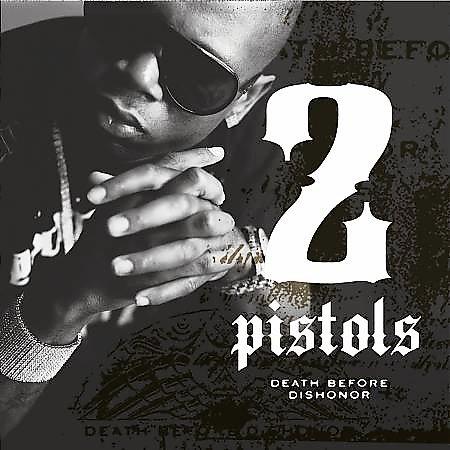 2 Pistols - Death Before Dishonor [Retail/Explicit/Grouprip] 10262411