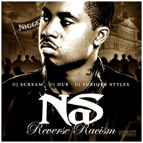 DJ Scream, DJ Dub, DJ Furious Styles - Nas: Reverse Racism 20080510