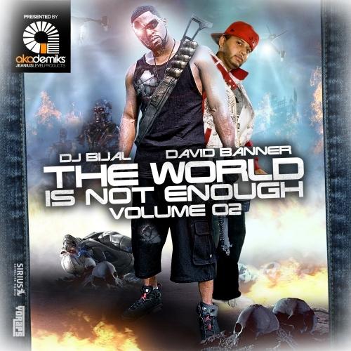 DJ BIJAL & DAVID BANNER - THE WORLD IS NOT ENOUGH 2 Dj_bij10