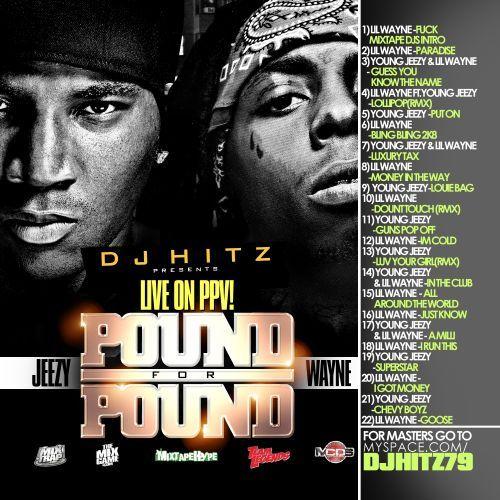 DJ HITZ PRESENTS YOUNG JEEZY AND LIL WAYNE - POUND FOR POUND Dj_hit10