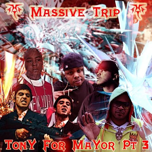 Massive Trip - Tony For Mayor Vol. 3 [Explicit] Massiv10