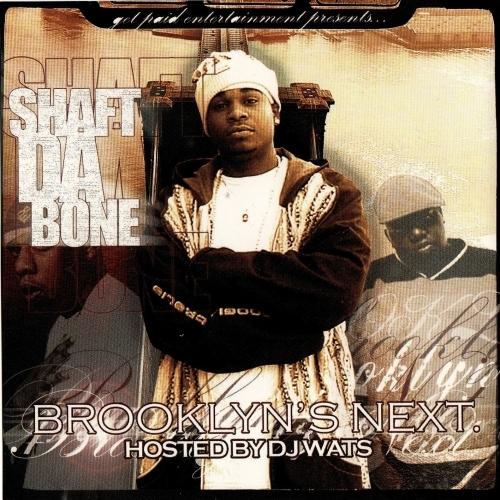 SHAFT D.A BONE - BROOKLYN'S NEXT(HOSTED BY DJ WATS) Shaft_10