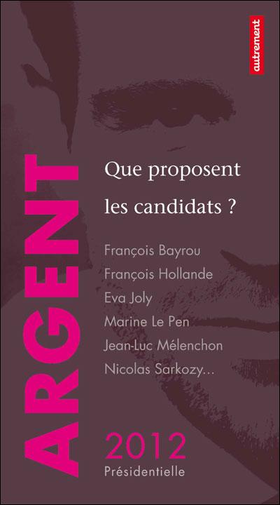 [Equainville, David (d')] Argent, que proposent les candidats? Présidentielle 2012 Argent10