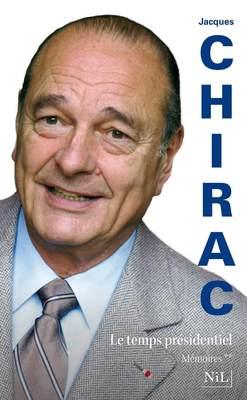 [Chirac, Jacques] Le Temps présidentiel Lp_48510