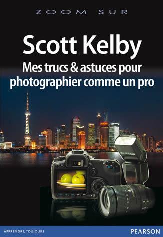 Scott Kelby Mes trucs & astuces pour photographier comme un pro Scott_10