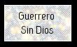 Guerrero sin Dios