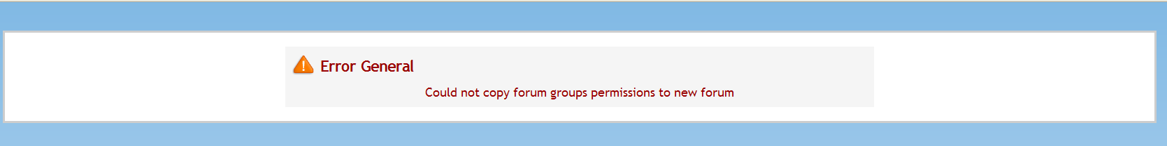 (2240): Erreur Générale -> Could not copy forum groups permissions to new forum 80010