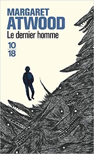 [Atwood, Margaret] Trilogie Maddaddam-tome 1- Le dernier homme Le_der10