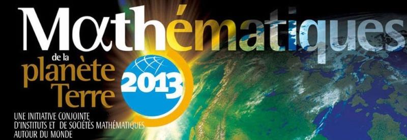 Préparation en cours d'un grand événement international de Mathématiques en interdisciplinarité avec la SVT, la Physique, l'HG : « Mathématiques de la planète Terre 2013 » Math2010