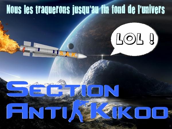 SAK: Section Anti-Kikoo