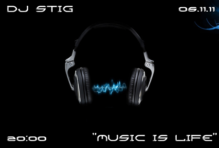 "DJ STIG with the new party ""MUSIC IS LIFE"" Log10"