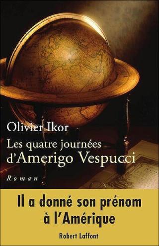 LES QUATRES JOURNÉES D'AMERIGO VESPUCCI d'Olivier Ikor 97822210