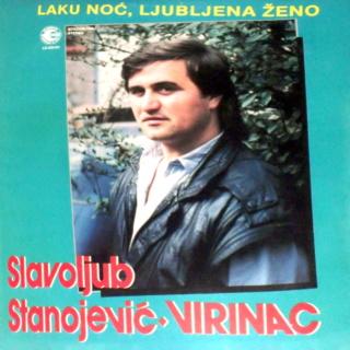 Slavoljub Stanojevic Virinac  1988 - Laku noc ljubljena zeno Slavol13