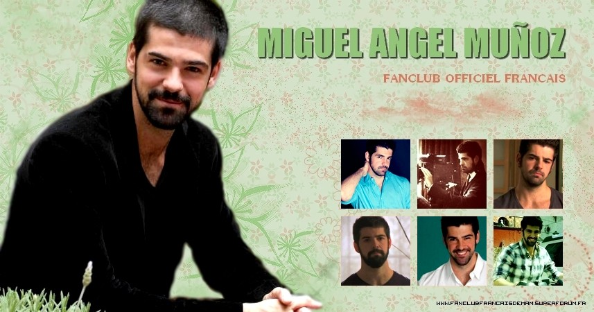 MIGUEL ANGEL MUÑOZ ~ fanclub officiel