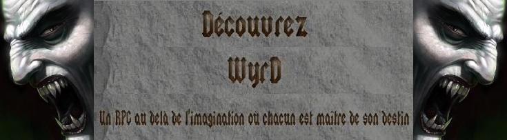 Bienvenue dans le monde de Wyrd, votre destinée est en jeu!
