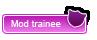 Mod Trainee
