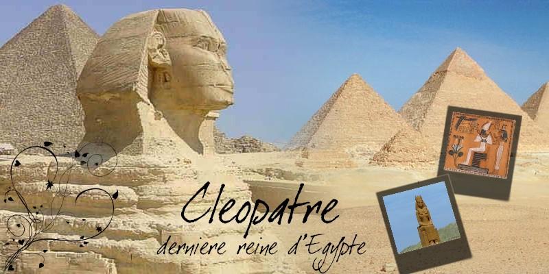 Cléopatre, dernière reine d'Egypte
