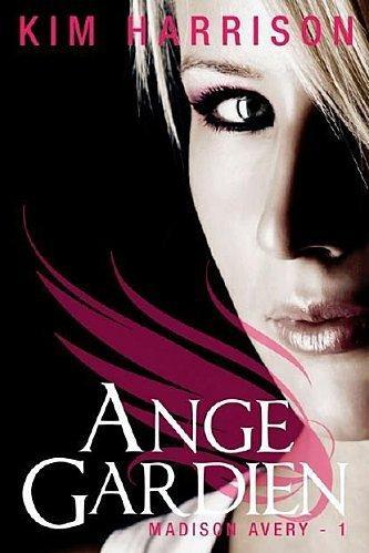 avery - MADISON AVERY (Tome 1) ANGE GARDIEN de Kim Harrison  Madiso10