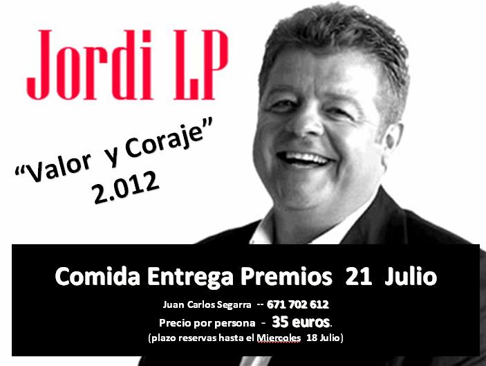 Reserva para la Comida y Entrega de Premios Valor y Coraje con la Gran Actuación del comico Jordi. LP. Comida10