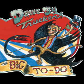 Drive By Truckers - The Big To Do Drive-10