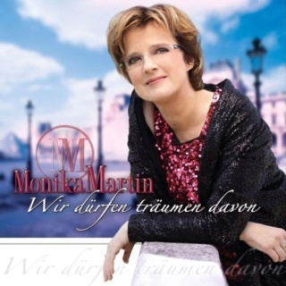 Monika Martin - Wir dürfen träumen davon Monika10